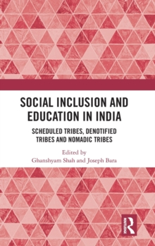 Social Inclusion and Education in India : Scheduled Tribes, Denotified Tribes and Nomadic Tribes, Hardback Book
