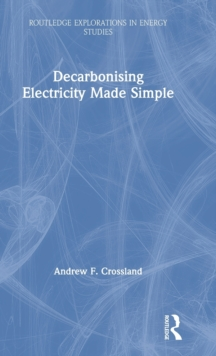 Decarbonising Electricity Made Simple, Hardback Book