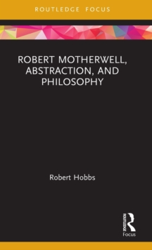 Robert Motherwell, Abstraction, and Philosophy, Hardback Book