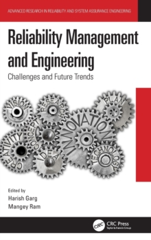 Reliability Management and Engineering : Challenges and Future Trends, Hardback Book