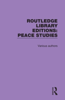 Routledge Library Editions: Peace Studies : 12 Volume Set, Hardback Book