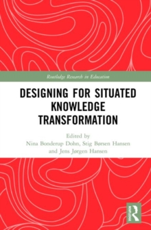 Designing for Situated Knowledge Transformation, Hardback Book