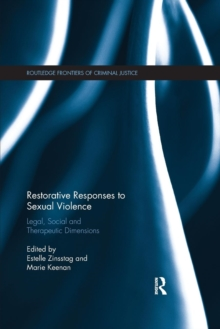 Restorative Responses to Sexual Violence : Legal, Social and Therapeutic Dimensions, Paperback / softback Book