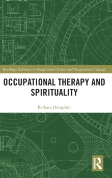 Occupational Therapy and Spirituality, Hardback Book