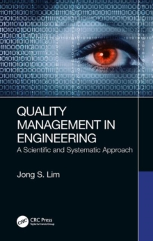 Quality Management in Engineering : A Scientific and Systematic Approach, Hardback Book