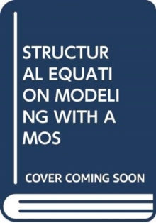 STRUCTURAL EQUATION MODELING WITH AMOS, Paperback Book