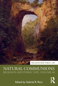 Natural Communions : Religion and Public Life, Volume 40, Paperback / softback Book