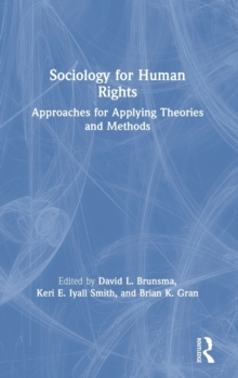 Sociology for Human Rights : Approaches for Applying Theories and Methods, Hardback Book