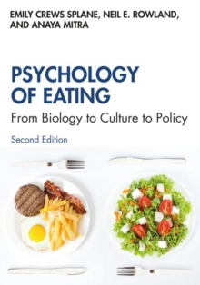 Psychology of Eating : From Biology to Culture to Policy, Paperback / softback Book