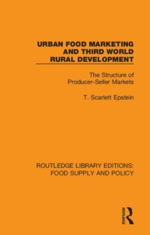 Urban Food Marketing and Third World Rural Development : The Structure of Producer-Seller Markets, Hardback Book