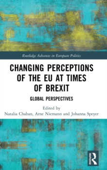 Changing Perceptions of the EU at Times of Brexit : Global Perspectives, Hardback Book