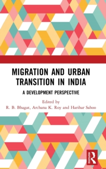 Migration and Urban Transition in India : A Development Perspective, Hardback Book