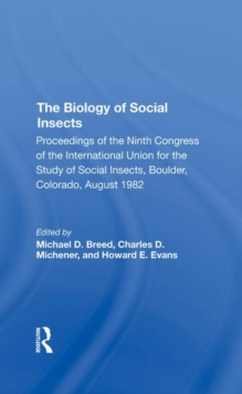 The Biology Of Social Insects : Proceedings Of The Ninth Congress Of The International Union For The Study Of Social Insects, Hardback Book
