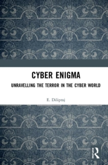 Cyber Enigma : Unravelling the Terror in the Cyber World, Hardback Book