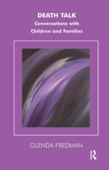Death Talk : Conversations with Children and Families, Hardback Book