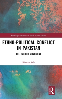 Ethno-political Conflict in Pakistan : The Baloch Movement, Hardback Book