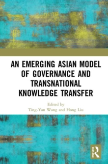 An Emerging Asian Model of Governance and Transnational Knowledge Transfer, Hardback Book