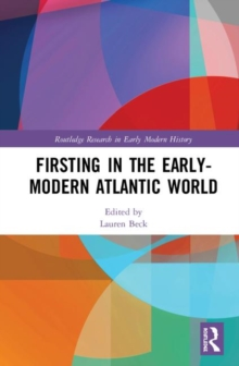 Firsting in the Early-Modern Atlantic World, Hardback Book
