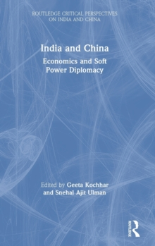 India and China : Economics and Soft Power Diplomacy, Hardback Book