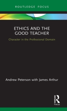 Ethics and the Good Teacher : Character in the Professional Domain, Hardback Book