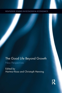 The Good Life Beyond Growth : New Perspectives, Paperback / softback Book