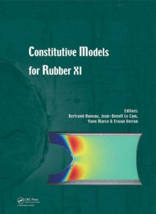 Constitutive Models for Rubber XI : Proceedings of the 11th European Conference on Constitutive Models for Rubber (ECCMR 2019), June 25-27, 2019, Nantes, France, Hardback Book
