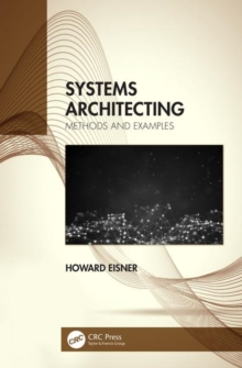 Systems Architecting : Methods and Examples, Paperback / softback Book