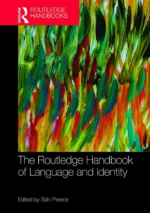 The Routledge Handbook of Language and Identity, Paperback / softback Book