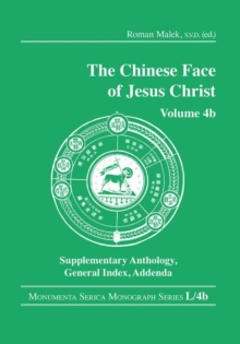 The Chinese Face of Jesus Christ : Volume 4b Supplementary Anthology General Index Addenda, Hardback Book