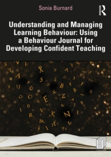 Understanding and Managing Learning Behaviour: Using a Behaviour Journal for Developing Confident Teaching, Paperback / softback Book