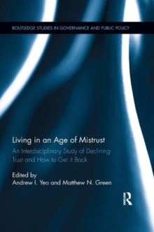 Living in an Age of Mistrust : An Interdisciplinary Study of Declining Trust and How to Get it Back, Paperback / softback Book