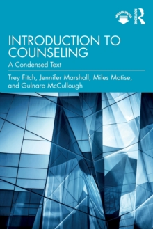 Introduction to Counseling : A Condensed Text, Paperback / softback Book