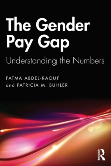 The Gender Pay Gap : Understanding the Numbers, Paperback / softback Book