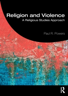 Religion and Violence : A Religious Studies Approach, Paperback / softback Book