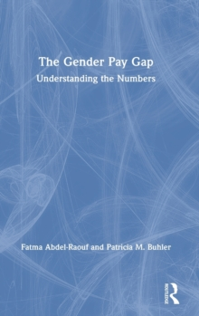 The Gender Pay Gap : Understanding the Numbers, Hardback Book