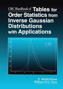 CRC Handbook of Tables for Order Statistics from Inverse Gaussian Distributions with Applications, Paperback / softback Book