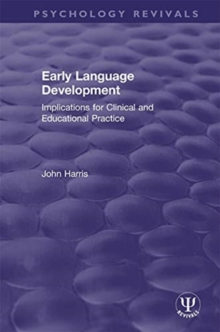 Early Language Development : Implications for Clinical and Educational Practice, Hardback Book