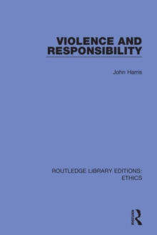 Violence and Responsibility, Hardback Book