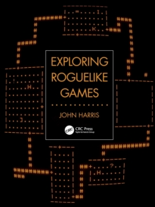 Exploring Roguelike Games, Paperback / softback Book