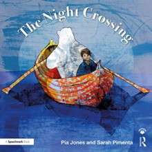 The Night Crossing : A Lullaby for Children on Life's Last Journey, Paperback / softback Book