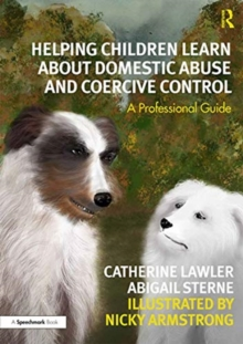 Helping Children Learn About Domestic Abuse and Coercive Control : A Professional Guide, Paperback / softback Book