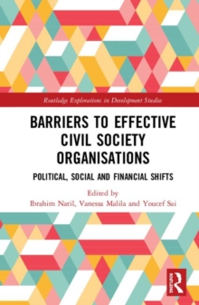 Barriers to Effective Civil Society Organisations : Political, Social and Financial Shifts, Hardback Book