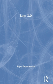 Law 3.0 : Rules, Regulation, and Technology, Hardback Book