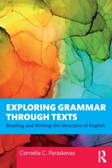 Exploring Grammar Through Texts : Reading and Writing the Structure of English, Paperback / softback Book