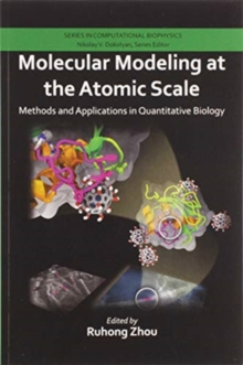 Molecular Modeling at the Atomic Scale : Methods and Applications in Quantitative Biology, Paperback / softback Book