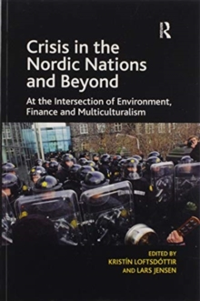Crisis in the Nordic Nations and Beyond : At the Intersection of Environment, Finance and Multiculturalism, Paperback / softback Book