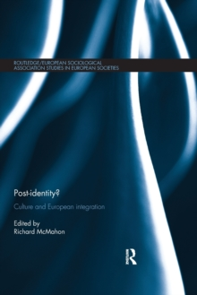 Post-identity? : Culture and European Integration, Paperback / softback Book