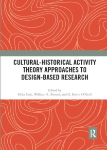 Cultural-Historical Activity Theory Approaches to Design-Based Research, Paperback / softback Book