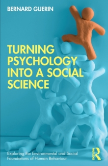 Turning Psychology into a Social Science, Paperback / softback Book