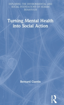 Turning Mental Health into Social Action, Hardback Book